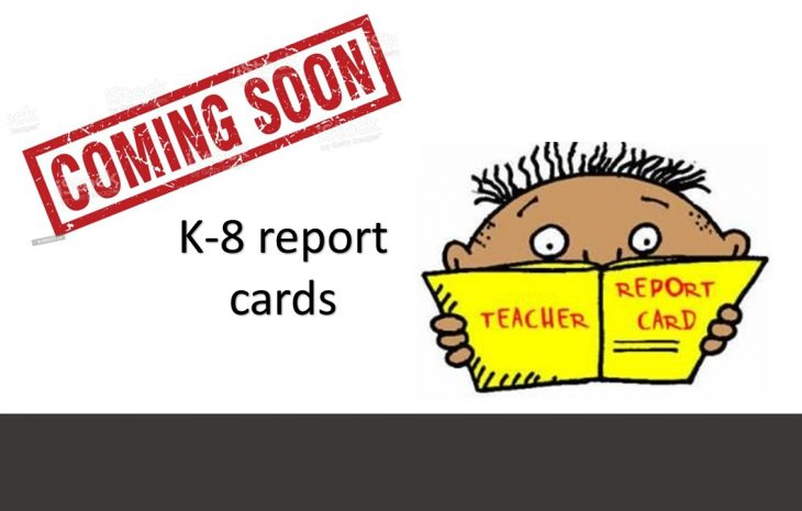 K-8 Report Cards coming soon!